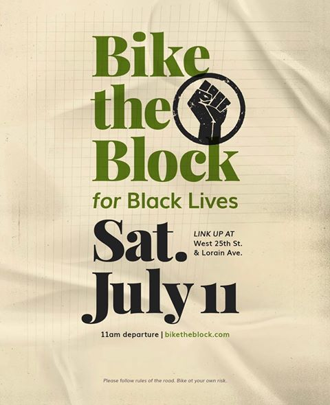 Bike the Block for Black Lives, July 11th @11am W. 25th and Lorain